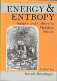 Energy and Entropy : Science and Culture in Victorian Britain, Brantlinger, Patrick, 0253319285
