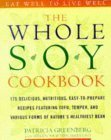 The Whole Soy Cookbook, 175 delicious, nutritious, easy-to-prepare Recipes featuring tofu, tempeh, and various forms of nature's healthiest Bean