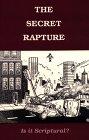 The Secret Rapture, Ralph E. Woodrow, 0916938093