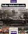 img - for Berliner Bahnbetriebswerke. Von den preu ischen Lok- Remisen bis zum ICE- Betriebshof. book / textbook / text book