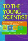 To the Young Scientist, Alfred B. Bortz, 0531113256