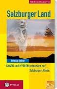 Erlebnis-Wandern! Salzburger Land: Sagen und Mythen entdecken auf Salzburger Almen