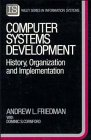 Computer Systems Development: History, Organization and Implementation (John Wiley Series in Information Systems)