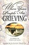 When Your People Are Grieving, Harold Ivan Smith, 083411898X