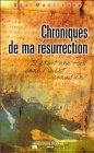 Chronique de ma résurrection : Il était une fois dans l'Ouest canadien par Monticone