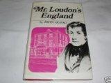 Mister Loudon's England: John Claudius Loudon, 1783-1843