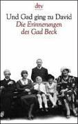 Und Gad ging zu David. Die Erinnerungen des Gad Beck. 1923 bis 1945.