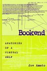 Bookend : Anatomies of a Virtual Self, Amato, Joe, 079143401X