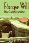 Ranger Will, the Golden Stallion, Linda Harrell, 1930252668