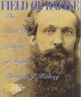 Field of Battle: The Civil War Letters of Major Thomas J. Halsey