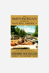 Northern New England: Vermont, New Hampshire, and Maine (The Smithsonian Guides to Natural America) Paperback