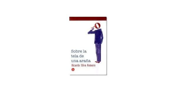 SOBRE LA TELA DE UNA ARANA: Ricardo Silva Romero: 9789587587401: Amazon.com: Books