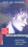 img - for Selbstverletzung. 'Damit ich den inneren Schmerz nicht sp re'. book / textbook / text book