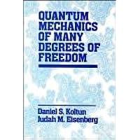 Quantum Mechanics of Many Degrees of Freedom