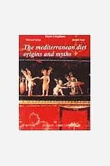 The Mediterranean Diet, Origins and Myths Hardcover