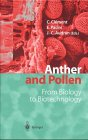 Anther and Pollen : From Biology to Biotechnology, , 3540649867