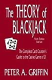Theory of Blackjack: The Compleat Card Counter's Guide to the Casino Game of 21: The Complete Card Counter's Guide to the Casino (Gambling Theories Methods)