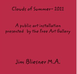 Download Clouds of Summer- 2011 A public art installation presented by the Free Art Gallery ebook