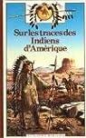 Sur les traces des indiens d'Amerique par Grenier (II)