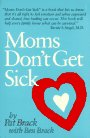 Moms Don't Get Sick, Pat Brack, 0937603074