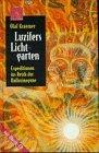 Luzifers Lichtgarten. Mit CD. Expeditionen ins Reich der Halluzinogene