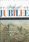 Day of Jubilee : The Great Age of Public Celebrations in New York, 1788-1909, McNamara, Brooks, 0813523877