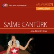 TRT Arsiv Serisi 076 -  Saime Canturk - Solo Albumler Serisi, Audio CD