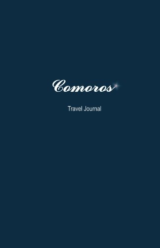 Comoros Travel Journal: Perfect Size 100 Page Notebook Diary