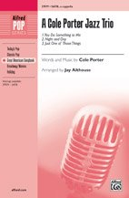 Read Online A Cole Porter Jazz Trio - 1. You Do Something to Me 2. Night and Day 3. Just One of Those Things - Words and music by Cole Porter / arr. Jay Althouse - Choral Octavo - SATB, a cappella PDF