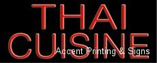 Thai Cuisine Handcrafted Real GlassTube Neon Sign by Accent Printing & Signs