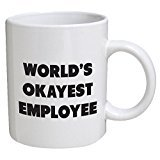 Funny Mug - World's Okayest Employee - 11 OZ Coffee Mugs - Funny Inspirational and sarcasm - By A Mug To Keep TM