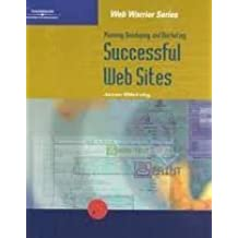 Planning, Developing, and Marketing Successful Web Sites (Web Warrior Series)