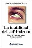 img - for La inutilidad del sufrimiento (Spanish Edition) book / textbook / text book