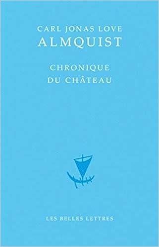 Amazon Com Chronique Du Chateau Classiques Du Nord French Edition 9782251071169 Almqvist Carl Jonas Lojdstrom Anders Books