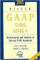 2005 Miller GAAP Guide: Volume 1: Restatement And Analysis of Current FASB Standards