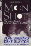 Moon Shot : The Inside Story of America's Race to the Moon, Shepard, Alan B., Jr., 1570361673