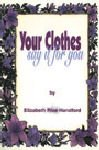 Your Clothes Say It for You, Elizabeth Rice Handford, 0873989503