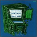 Ragtime Classics by Wally Rose (1992-05-13)
