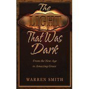 Light Northfield One (The Light That Was Dark: A Spiritual Journey by Smith, Warren (August 1, 1992) Paperback First Edition)