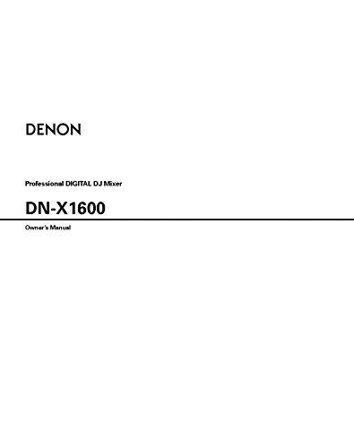 Denon DN-X1600 DJ Mixer Owners Instruction Manual Reprint [Plastic Comb] (Denon Mixers)