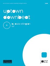 Uptown Downbeat - Clarinet, Trumpet, and Alto Sax Features - By Duke Ellington - Conductor Score