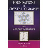 Foundations of Crystallography with Computer Applications [HARDCOVER] [2008] [By Maureen M. Julian] pdf