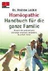Homöopathie Handbuch für die ganze Familie: Körperliche und seelische Störungen erkennen, behandeln, dauerhaft heilen