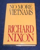 No More Vietnams by Richard Nixon