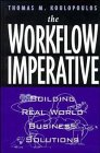 The Workflow Imperative, Thomas M. Koulopoulos, 0471286850