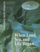 When Land, Sea, and Life Began: The Precambrian (Prehistoric North America)