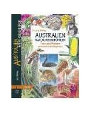 Australien-Natur-Reiseführer: Tiere und Pflanzen am touristischen Wegesrand
