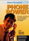Phone Power. Power Talking für professionelle Kommunikation