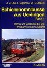 Schienenomnibusse aus Uerdingen, Bd.1, Technik und Geschichte bei DB, Privatbahnen und im Ausland