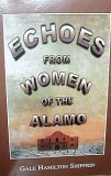 Echoes from Women of the Alamo, Gale Hamilton Shiffren, 0967670918